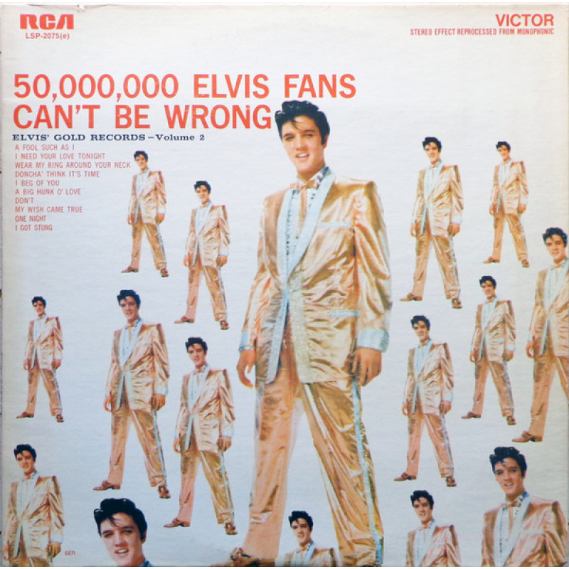 Elvis Presley ‎– 50,000,000 Elvis Fans Can't Be Wrong
