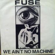 Fuse - We Ain't No Machine