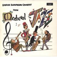 London Saxophone Quartet – From Medieval To Jazz