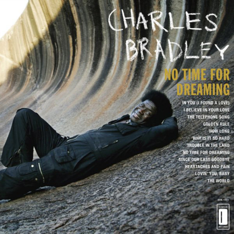 Charles Bradley Featuring The Sounds Of Menahan Street Band – No Time For Dreaming