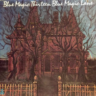Blue Magic - Thirteen Blue Magic Lane