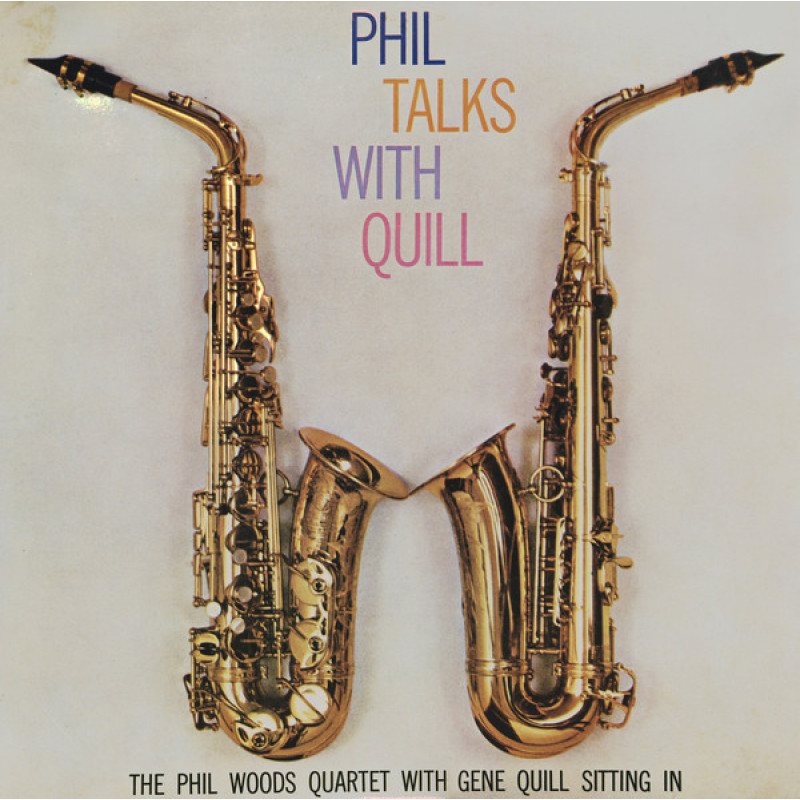 The Phil Woods Quartet With Gene Quill - Phil Talks With Quill