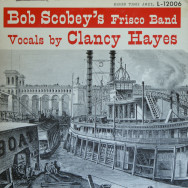 Bob Scobey`s Frisco Band  - Bob Scobey`s Frisco Band with Clancy Hayes