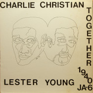 Charlie Christian & Lester Young - Together 1940
