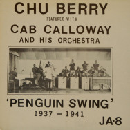 Chu Berry & Cab Calloway - Penguin Swing 1937-1941