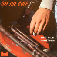 Eric Silk & His Southern Jazz Band - Off The Cuff