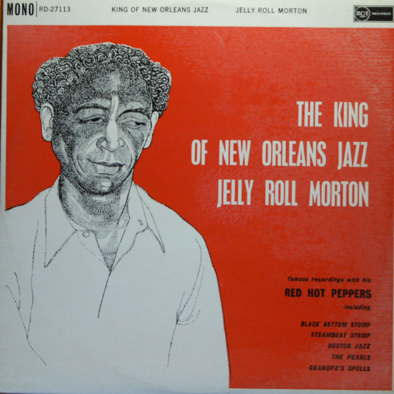 Jelly Roll Morton & his Red Hot Peppers - The King Of New Orleans Jazz