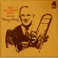 Ted Heath, The Ted Heath Band - Salutes Tommy Dorsey