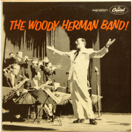 Woody Herman - The Woody Herman Band!