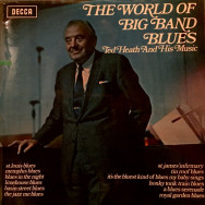 Ted Heath & His Music - The world of big band blues