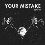 Your Mistake ‎– Demo '13